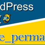 投稿ページのURLを出力する関数「the_permalink」:WordPress関数まとめ